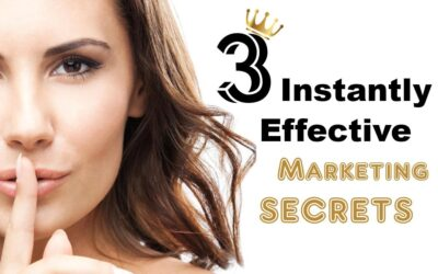 3 instantly effective marketing secrets